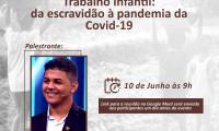 """Seciju promove palestra online com o tema """"Trabalho Infantil: da escravidão à Pandemia da Covid-19"""""""