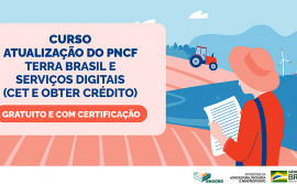 Inscrições para o curso de Atualização do Programa Nacional de Crédito Fundiário - Terra Brasil e Serviços Digitais podem ser realizadas a partir do dia 23 de julho