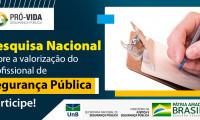 Participe da Pesquisa nacional sobre a valorização dos profissionais da Segurança Pública