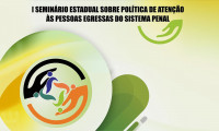 Seciju e Esmat realizam 1° Seminário Estadual sobre Política de Atenção às Pessoas Egressas do Sistema Penal