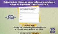 Setas, por meio da Vigilância Socioassistêncial,  realiza orientação técnica aos gestores municipais sobre os sistemas CadSuas e SAA