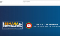 Atividades da I Semana da Controladoria: promovendo a governança permanecem gravadas no canal da CGE Tocantins no YouTube