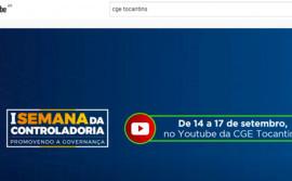 Atividades da 1ª Semana da Controladoria: promovendo a governança permanecem gravadas no canal da CGE Tocantins no YouTube