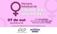 Conselho Estadual de Saúde convoca plenária sobre Saúde das Mulheres