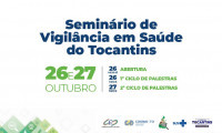 Governo do Tocantins realiza Seminário de Vigilância em Saúde